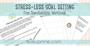 The Stress-Less Goal Setting workbook from Sosuanne