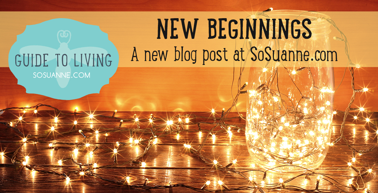 New Beginnings a blog post from SoSuanne.com