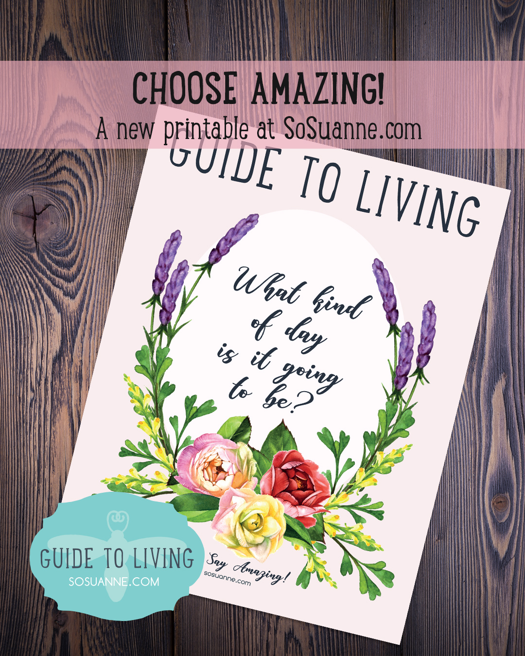 A free printable from SoSuanne Choose Amazing