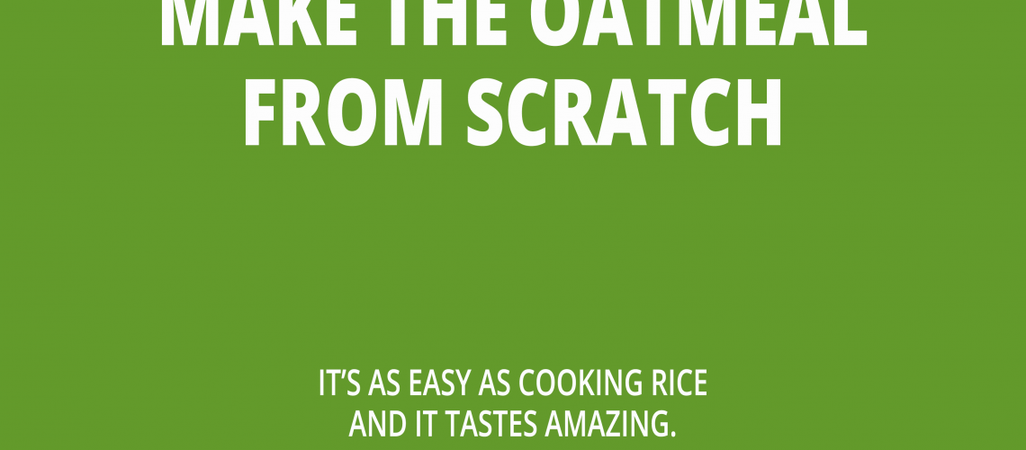Make the Oatmeal From Scratch